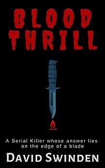 Blood Thrill: A serial killer mystery thriller (English Edition) van [Swinden, David]