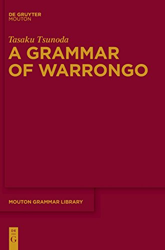 A Grammar of Warrongo (Mouton Grammar Library [MGL]) por Tasaku Tsunoda