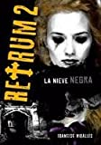 Retrum 2: La Nieve Negra (Spanish Edition) by Casa de Col on de Las Palmas (2011-04-11)