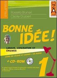 Bonne idée. Langue, civilisation et enigmes. Per la Scuola media. Con CD-ROM. Con espansione online: 1