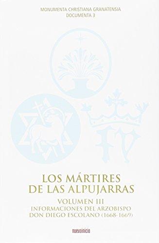 Los mártires de las alpujarras Vol. III (Monumenta Christiana Granatensia) por VV.AA.