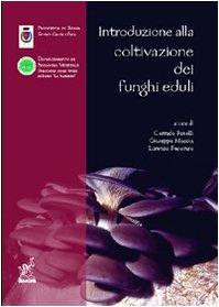 Introduzione alla coltivazione dei funghi eduli