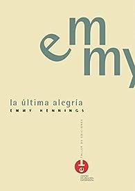 LA ÚLTIMA ALEGRÍA par Emmy Hennings