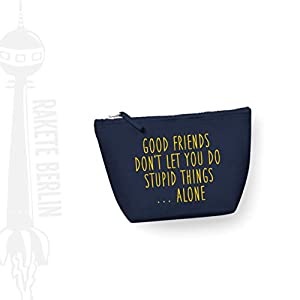 Kosmetiktasche (M) 'Good friends don't let you do stupid things .alone.' Baumwoll Canvas