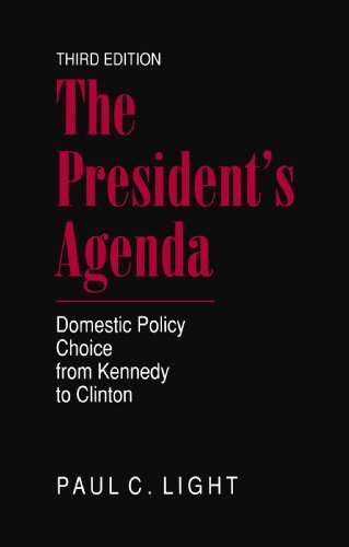 the-presidents-agenda-domestic-policy-choice-from-kennedy-to-clinton-by-paul-light-1998-12-23
