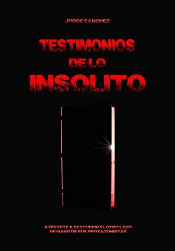 Testimonios de lo insólito por Jorge Sánchez Lamadrid