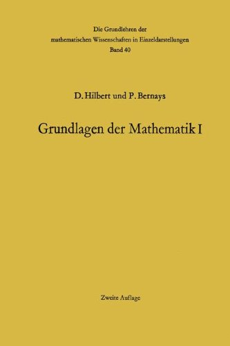 Grundlagen der Mathematik I (Grundlehren der mathematischen Wissenschaften) (German Edition)