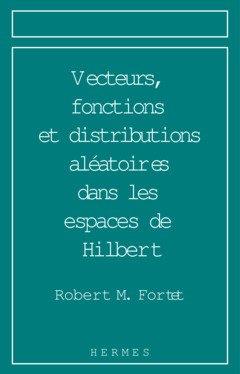 Vecteurs, fonctions et distributions aléatoires dans les espaces de Hilbert : Analyse harmonique et prévision