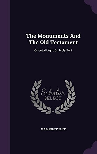 The Monuments And The Old Testament: Oriental Light On Holy Writ