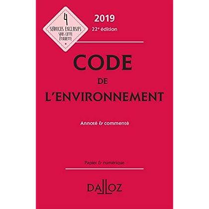 Code de l'environnement 2019, annoté & commenté - 22e éd.
