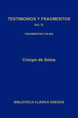 Testimonios y fragmentos II. Fragmentos 319-606 (Biblioteca Clásica Gredos nº 347) por Crisipo de Solos