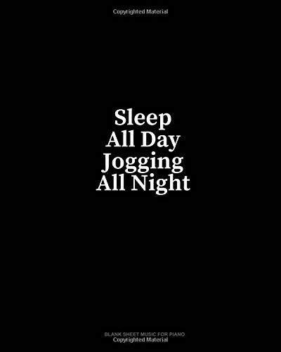 Sleep All Day Jogging All Night: Blank Sheet Music for Piano por Minkyo Press