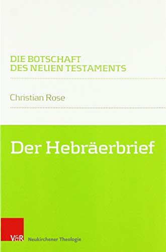 Der Hebräerbrief (Die Botschaft des Neuen Testaments) (Neues Botschaft Testament Der Bibel Die)