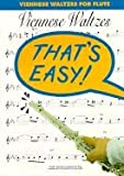THAT'S EASY: VIENNESE WALTZES SONGBOOK FOR FLUTE 14 EASY-PLAY