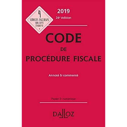 Code de procédure fiscale 2019, annoté et commenté - 26e éd.