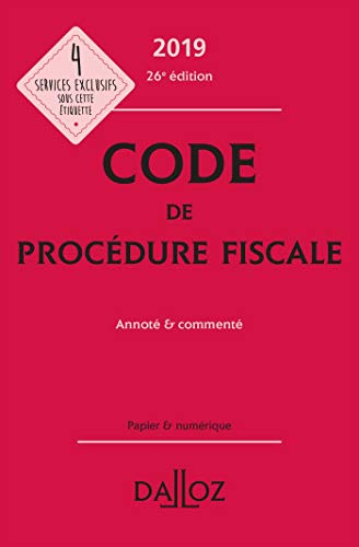 Code de procédure fiscale 2019, annoté et commenté - 26e éd. par Ludovic Ayrault,Olivier Négrin