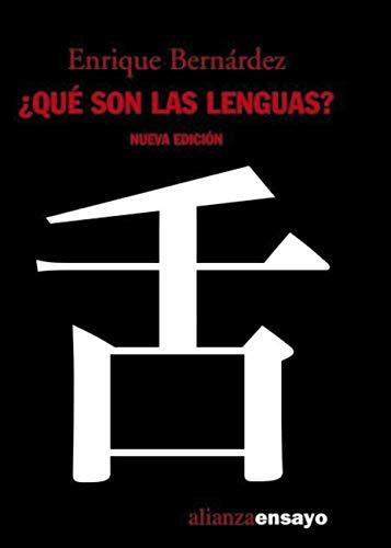 ¿Qué son las lenguas? (Alianza Ensayo nº 243) por Enrique Bernárdez