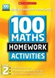 Year Two (100 Maths Homework Activities New Edition)