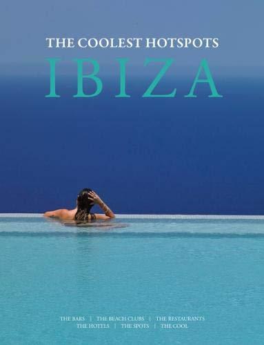 IBIZA: COOLEST HOTSPOTS