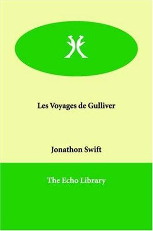 Les Voyages De Gulliver par Jonathan Swift