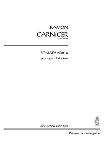 Sonata núm. 6: per a orgue o forte-piano (Catalan Edition) por Ramon Carnicer