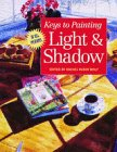 Light and Shadow (Keys to Painting)