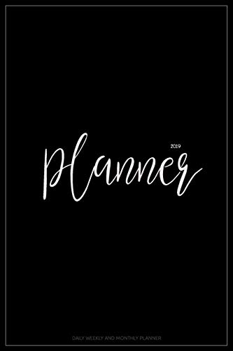 2019 Planner: Daily Weekly And Monthly Planner | 365 Daily 52 Week Planners Calendar Schedule Organizer Appointment Notebook,...