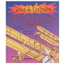 Los Hermanos Wright y la Ciencia de la Aviacion/ The Wright Brothers and Science of Aviation (Zona De Explosion/ Explosion Zone)