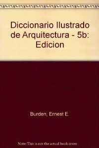 Diccionario ilustrado de arquitecturaed. disponible: 9780071375290