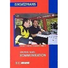 Einsatzstellen-Kommunikation. Planung, Organisation und Durchführung mit Praxisbeispielen für Stadt und Land.