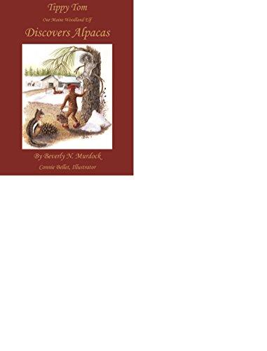 tippy-tom-discovers-alpacas-our-maine-woodland-elf-english-edition