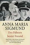 Des Führers bester Freund: Adolf Hitler, seine Nichte Geli Raubal und derEhrenarier Emil Maurice - eine Dreieckbeziehung