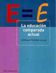 La Educacion Comparada Actual por Julia Ferran Ferrer