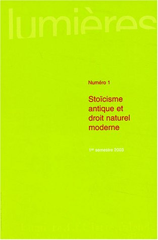 Lumières, N° 1, 1er semestre 2 : Stoïcisme antique et droit naturel moderne par Valéry Laurand