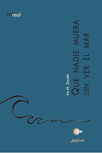 Que Nadie Muera Sin Ver El Mar (Surreal) por Iris M. Zavala