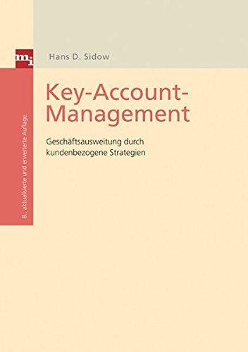 Key-Account-Management: Geschäftsausweitung durch kundenbezogene Strategien