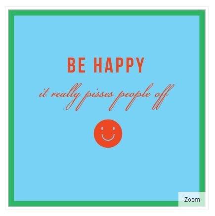 Humor Karte - (ABA-10784) - Be Happy - It Really Pisses People Off :) - aus der Brutally Honest Reihe, geeignet für Geburtstag und andere Anlässe