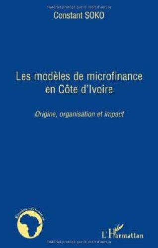 Les modèles de microfinance en Côte d'ivoire : Origine, organisation et impact