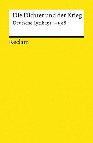 Die Dichter und der Krieg: Deutsche Lyrik 1914-1918 (Reclams Universal-Bibliothek) (Krieg Dichter)