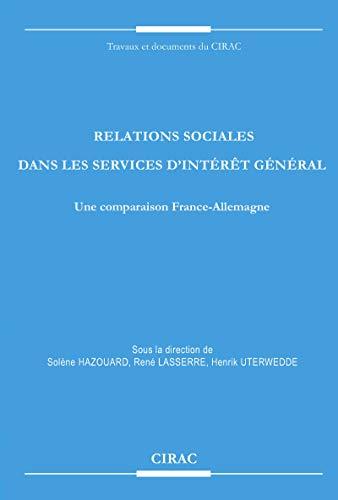 Relations sociales dans les services d'intérêt général: Une comparaison France-Allemagne (Travaux et documents du CIRAC) par Collectif