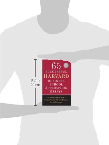 65 successful harvard business school application essays amazon Now there are a bunch of books on amazon like 'successful business school 1 65 successful harvard business school great application essays for business school.