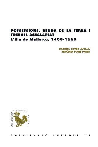 Possessions, renda de la terra i treball assalariat (BHR (Biblioteca d'Història Rural)) (Catalan Edition) por Gabriel Jover i Avellà