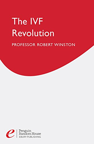 The Ivf Revolution: The Definitve Guide to Assisted Reproductive Techniques (English Edition)