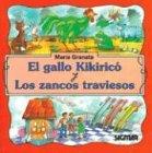 Gallo Kikirico, El y Los Zancos Traviesos - Segunda Lectura por Maria Granata