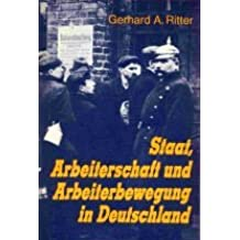 Staat, Arbeiterschaft und Arbeiterbewegung in Deutschland. Vom Vormärz bis zum Ende der Weimarer Republik