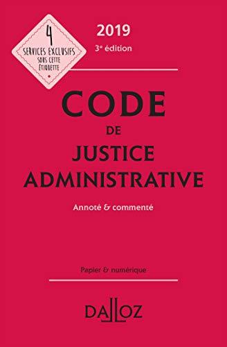 Code de justice administrative 2019, annoté et commenté - 3e éd. par Collectif