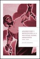 Anarquismo y revolución en la sociedad rural aragonesa, 1936-1939 (Libros de Historia) por Julián Casanova