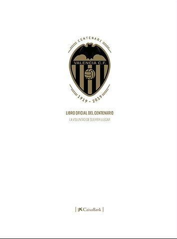 Libro oficial del Centenario del Valencia CF: La voluntad de querer llegar por Alfonso Gil