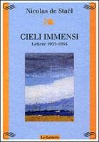 Cieli immensi. Lettere (1935-1955) (Atelier) por Nicolas de Staël