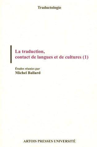 La traduction, contact de langues et de cultures : Volume 1
